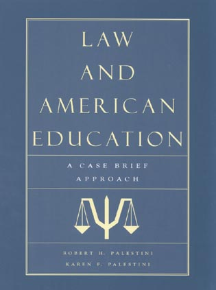 Cover image for the book Law and American Education: A Case Brief Approach