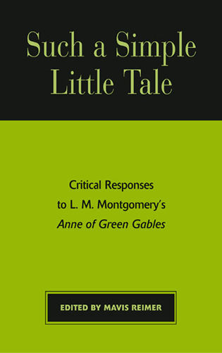 Cover image for the book Such a Simple Little Tale: Critical Responses to L.M. Montgomery's Anne of Green Gables