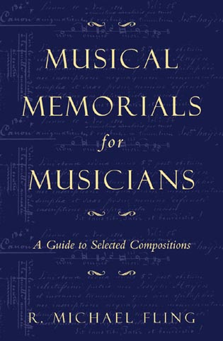 Cover image for the book Musical Memorials for Musicians: A Guide to Selected Compositions