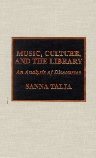 Cover image for the book Music, Culture, and the Library: An Analysis of Discourses