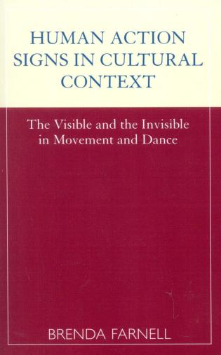 Cover image for the book Human Action Signs in Cultural Context: The Visible and the Invisible in Movement and Dance