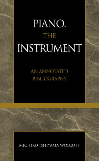 Cover image for the book Piano, the Instrument: An Annotated Bibliography