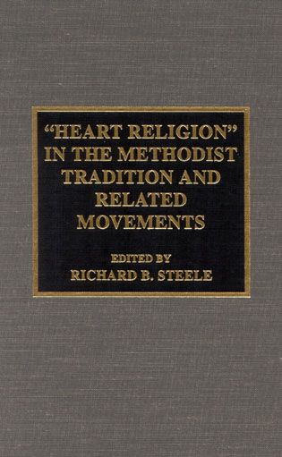 Cover image for the book 'Heart Religion' in the Methodist Tradition and Related Movements