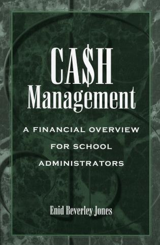 Cover image for the book Cash Management: A Financial Overview for School Administrators