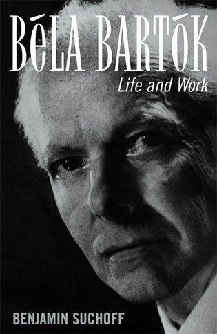 Cover image for the book Béla Bartók: Life and Work