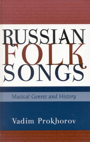 Cover image for the book Russian Folk Songs: Musical Genres and History