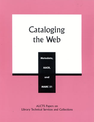 Cover image for the book Cataloging the Web: Metadata, AACR, and MARC 21