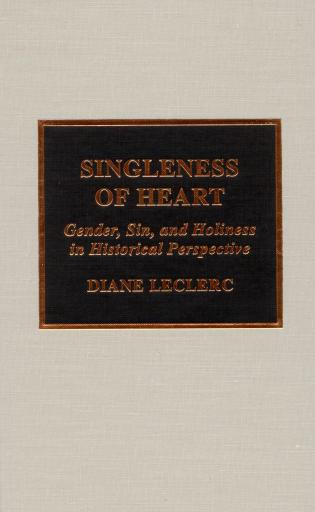 Cover image for the book Singleness of Heart: Gender, Sin, and Holiness in Historical Perspective