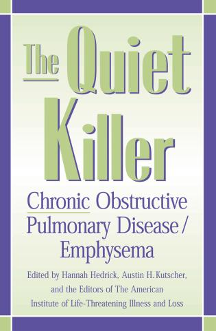 Cover image for the book The Quiet Killer: Emphysema/Chronic Obstructive Pulmonary Disease