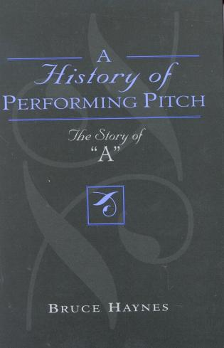 Cover image for the book A History of Performing Pitch: The Story of 'A'