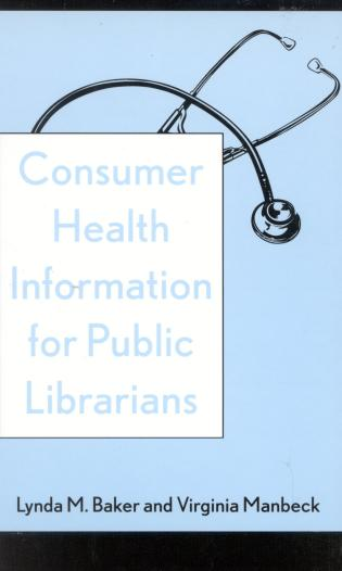Cover image for the book Consumer Health Information for Public Librarians