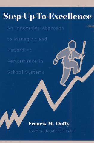 Cover image for the book Step-Up-To-Excellence: An Innovative Approach to Managing and Rewarding Performance in School Systems