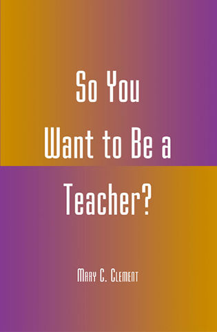 Cover image for the book So You Want to Be a Teacher?