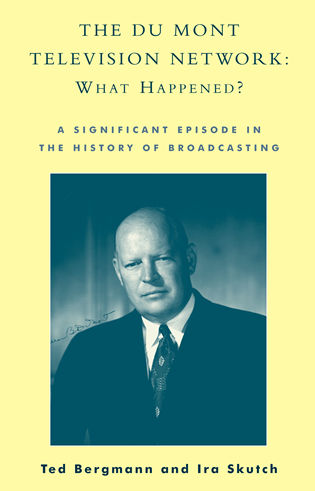 Cover image for the book The Du Mont Television Network: What Happened?: A Significant Episode in the History of Broadcasting