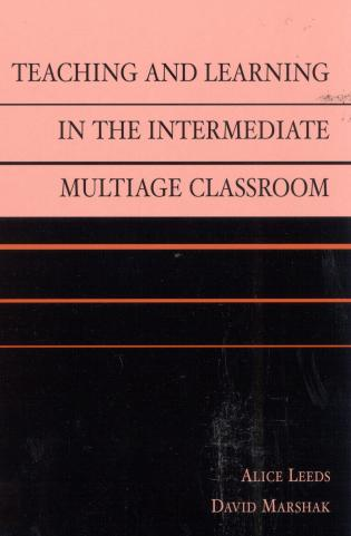 Cover image for the book Teaching and Learning in the Intermediate Multiage Classroom