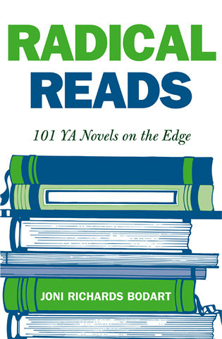 Cover image for the book Radical Reads: 101 YA Novels on the Edge