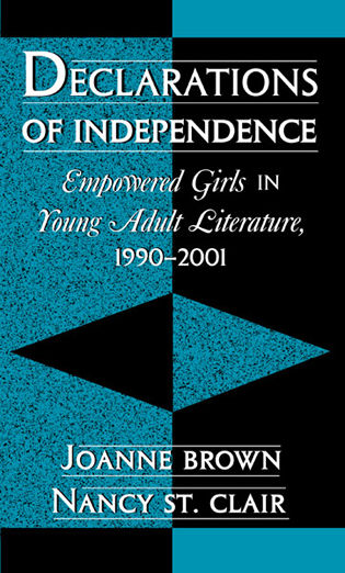 Cover image for the book Declarations of Independence: Empowered Girls in Young Adult Literature, 1990-2001