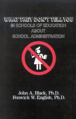 Cover image for the book What They Don't Tell You in Schools of Education about School Administration