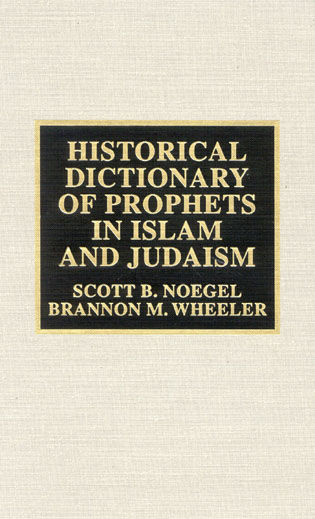 Cover image for the book Historical Dictionary of Prophets in Islam and Judaism