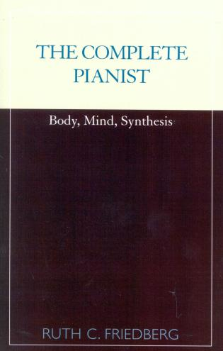 Cover image for the book The Complete Pianist: Body, Mind, Synthesis