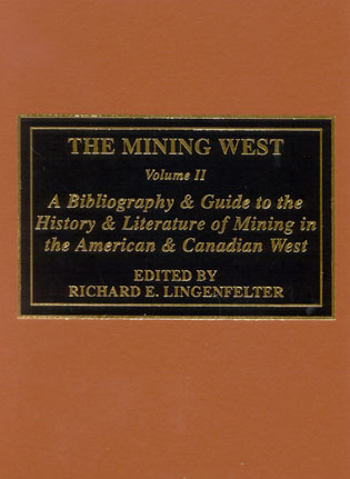Cover image for the book The Mining West: A Bibliography & Guide to the History & Literature of Mining the American & Canadian West