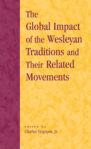 Cover image for the book The Global Impact of the Wesleyan Traditions and Their Related Movements