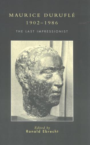 Cover image for the book Maurice Duruflé, 1902-1986: The Last Impressionist