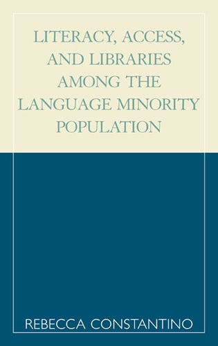 Cover image for the book Literacy, Access, and Libraries Among the Language Minority Community