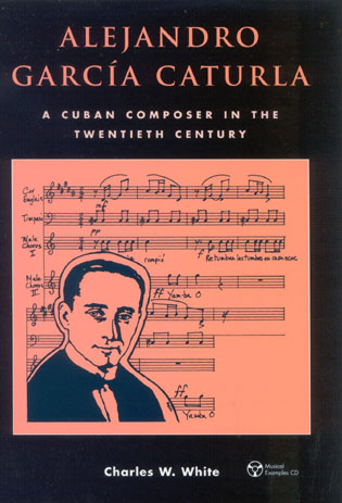 Cover image for the book Alejandro Garc'a Caturla: A Cuban Composer in the Twentieth Century