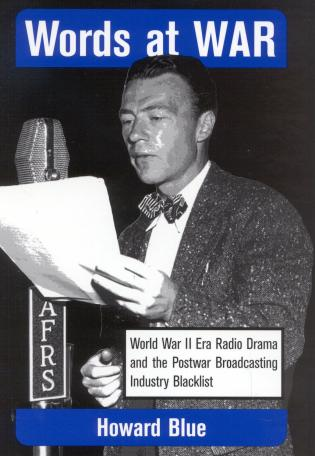 Cover image for the book Words at War: World War II Era Radio Drama and the Postwar Broadcasting Industry Blacklist