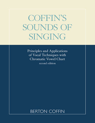 Cover image for the book Coffin's Sounds of Singing: Principles and Applications of Vocal Techniques with Chromatic Vowel Chart, Second Edition