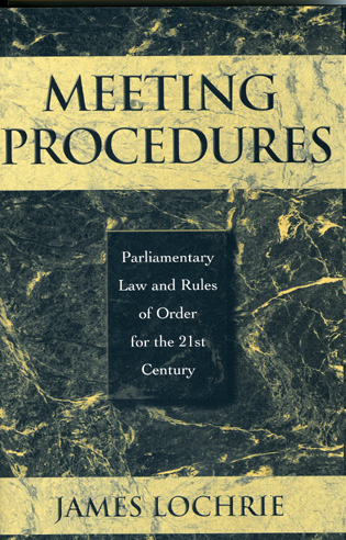 Cover image for the book Meeting Procedures: Parliamentary Law and Rules of Order for the 21st Century