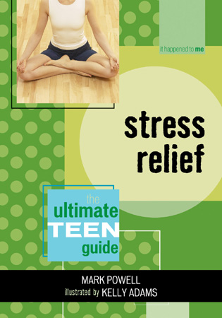 Cover image for the book Stress Relief: The Ultimate Teen Guide