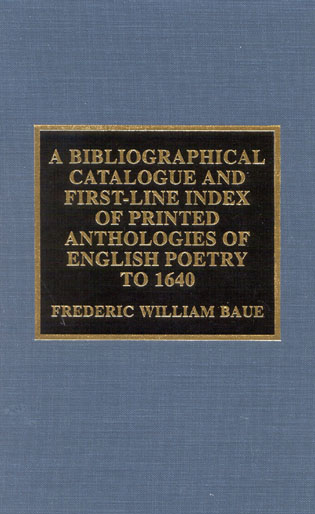 Cover image for the book A Bibliographical Catalogue and First Line Index of Printed Anthologies of English Poetry to 1640