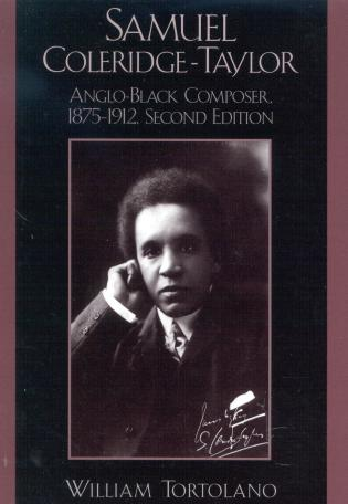 Cover image for the book Samuel Coleridge-Taylor: Anglo-Black Composer, 1875-1912, Second Edition