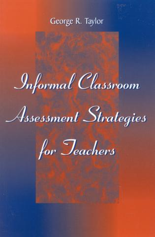 Cover image for the book Informal Classroom Assessment Strategies for Teachers