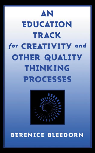 Cover image for the book An Education Track for Creativity and Other Quality Thinking Processes