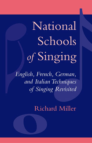 Cover image for the book National Schools of Singing: English, French, German, and Italian Techniques of Singing Revisited
