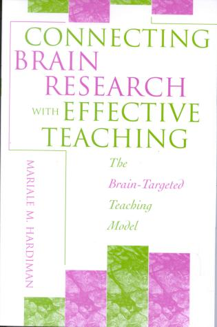 Cover image for the book Connecting Brain Research With Effective Teaching: The Brain-Targeted Teaching Model