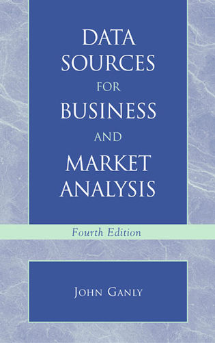 Cover image for the book Data Sources for Business and Market Analysis: 4th Ed.