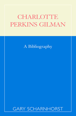 Cover image for the book Charlotte Perkins Gilman: A Bibliography