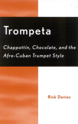 Cover image for the book Trompeta: Chappott'n, Chocolate, and Afro-Cuban Trumpet Style