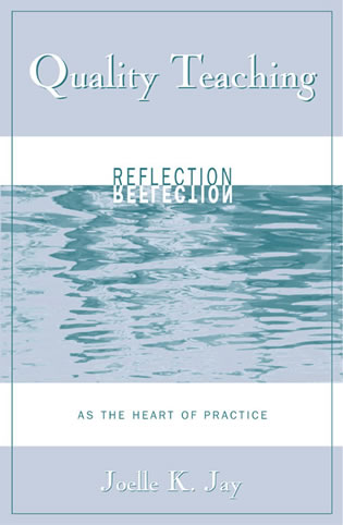 Cover image for the book Quality Teaching: Reflection as the Heart of Practice