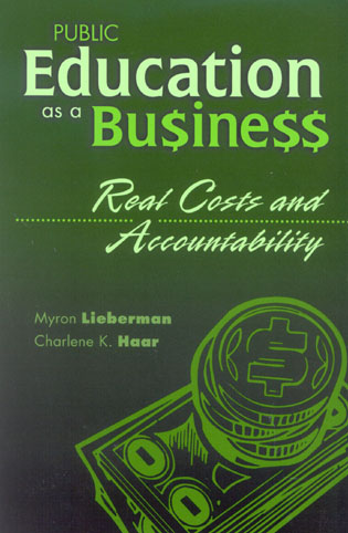 Cover image for the book Public Education as a Business: Real Costs and Accountability