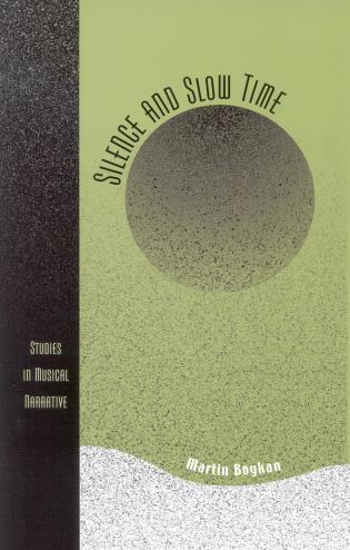 Cover image for the book Silence and Slow Time: Studies in Musical Narrative
