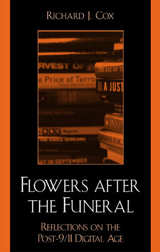 Cover image for the book Flowers After the Funeral: Reflections on the Post 9/11 Digital Age