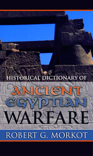 Cover image for the book Historical Dictionary of Ancient Egyptian Warfare