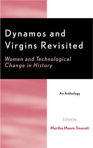 Cover image for the book Dynamos and Virgins Revisited: Women and Technological Change in History
