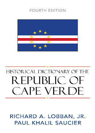 Cover image for the book Historical Dictionary of the Republic of Cape Verde, Fourth Edition