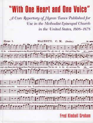 Cover image for the book 'With One Heart and One Voice': A Core Repertory of Hymn Tunes Published for Use in the Methodist Episcopal Church, 1808-1878